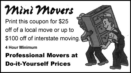 Mini Movers move in special! Moving in or out of Sioux Falls, SD? Print this coupon for $25 off of a local move or up to $100 off of interstate moving!
